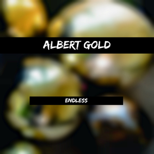 Endless - Albert Gold